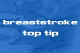 Breaststroke - Top Tips Drill Thumbnail
